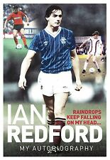 Raindrops Keep Falling on My Head...: My Autobiography by Ian Redford...