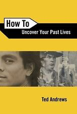 New, How To Uncover Your Past Lives (Llewellyn's How to), Ted Andrews, Book