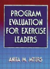 Program Evaluation for Exercise Leaders by Anita M. Myers (1999, Paperback)