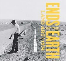 Ends of the Earth: Land Art to 1974 by Kaiser, Philipp, Kwon, Miwon