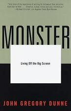 Monster: Living Off the Big Screen, Dunne, John Gregory, Good Book