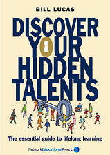 Discover Your Hidden Talents: The Essential Guide to Lifelong Learning by...