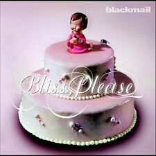 BLACKMAIL - BLISS PLEASE -  CD NUOVO