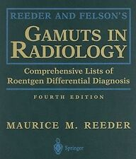 Reeder and Felson's Gamuts in Radiology : Comprehensive Lists of Roentgen...
