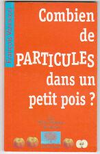 Combien de particules dans un petit pois? François VANNUCCI