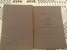 TOURING CLUB ITALIANO - GUIDA DELLE STRADE DI GRANDE COMUNICAZIONE - ANNO 1927