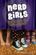 Nerd Girls (The Rise of the Dorkasaurus), Sitomer, Alan Lawrence, Good Condition
