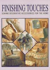 Finishing Touches : Sewing Decorative Accessories For The Home by Chilton 1992