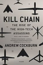 Kill Chain : The Rise of the High-Tech Assassins by Andrew Cockburn (2016,...