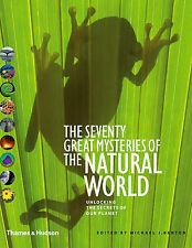 The Seventy Great Mysteries of the Natural World: Unlocking the Secrets of Our