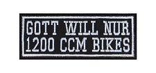 Gott will nur 1200 CCM Bikes Biker Patches Aufnäher Motorrad MC Kubik Spruch Clu
