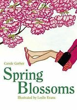 Spring Blossoms by Carole Gerber (2013, Hardcover)
