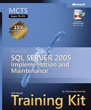 MCTS Self-Paced Training Kit (Exam 70-431): Microsoft SQL Server 2005 Implement