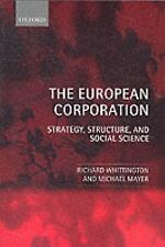 The European Corporation : Strategy, Structure, and Social Science by Richard...