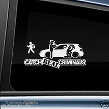 (861) Fun Sticker Aufkleber Catch Real Criminals VW Golf MK 4 Stickerbomb R32