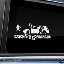 (861) Fun Sticker Aufkleber Catch Real Criminals VW Golf MK 4 Stickerbomb R32