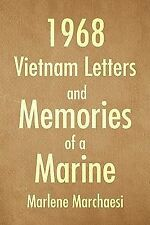 1968 Vietnam Letters and Memories of A Marine by Marlene Marchaesi (2009,...