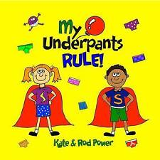 My Underpants Rule by Kate & Rod Power TEACHING WHEN TOUCHING IS NOT OK!