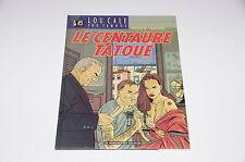 Lou Cale - The famous T5 Le centaure tatoué EO / Warnauts / Raives // Les humano