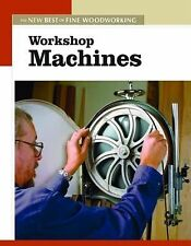 Workshop Machines: The New Best of Fine Woodworking - Acceptable - Editors of Fi