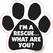 I'm A Rescue, What Are You ? - Made In USA - Paw Magnetic Car Dog Decal