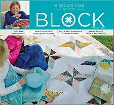 Quilt Magazine ~ BLOCK - SPRING 2016 VOL 3 ISSUE 2 ~ Missouri Star Quilt Co