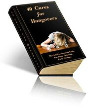 40 Cures For Hangovers - Ebook - PDF + Full Resale Rights - Fast Easy