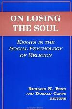 On Losing the Soul: Essays in the Social Psychology of Religion-ExLibrary