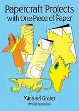 Papercraft Projects with One Piece of Paper by Michael Grater (2013,...