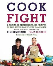 Cook Fight :2 Cooks,12 Challenges,125 Recipes,an Epic Battle forKitchenDominance