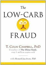 The Low-Carb Fraud by T. Colin Campbell (2014, Hardcover)