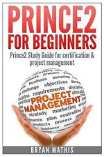 Prince2 for Beginners :Prince2 Self Study for Certification and Project...