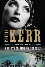A Bernie Gunther Novel: The Other Side of Silence 11 by Philip Kerr (2016,...