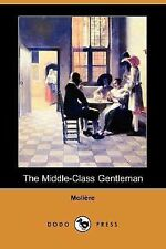 The Middle-Class Gentleman by Molière (2007, Paperback)