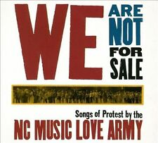 We Are Not for Sale: Songs of Protest by the North Carolina Music Love Army [Dig