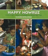 Happy Nowruz: Cooking with Children to Celebrate the Persian New Year, Najmieh B