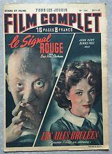 Magazine FILM COMPLET n°164 LE SIGNAL ROUGE Les Ailes brulées 1949*