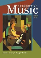 The Enjoyment of Music: An Introduction to Perceptive Listening (Eleventh Editio