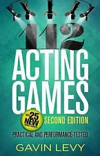 112 Acting Games : A Comprehensive Workbook of Theatre Games for Developing...