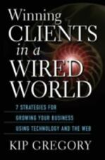 Winning Clients in a Wired World: Seven Strategies for Growing Your Bu-ExLibrary