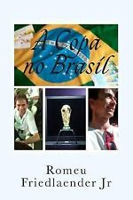 A Copa No Brasil by Romeu Friedlaender Junior (2014, Paperback, Large Type)
