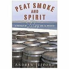 Peat Smoke and Spirit : A Portrait of Islay and Its Whiskies by Andrew...