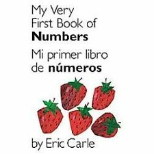 My Very First Book of Numbers (Mi Primer Libro de Numeros) by Eric Carle...