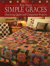 Simple Graces: Charming Quilts and Companion Projects, Diehl, Kim, New Books