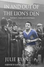 In and Out of the Lion's Den : Poverty, War and Football by Julie Ryan (2013,...