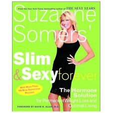 Suzanne Somers' Slim and Sexy Forever : The Hormone Solution for Permanent...