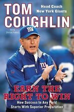 Earn the Right to Win : How Success in Any Field Tom Coughlin New York Giants