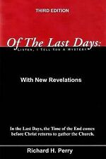 Of the Last Days: Listen, I Tell You a Mystrery : Third Edition by Richard...
