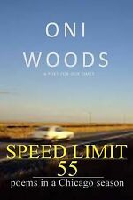 Speed Limit 55 : Poems in a Chicago Season by Oni Woods (2014, Paperback)