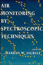 Air Monitoring by Spectroscopic Techniques, Markus W. Sigrist